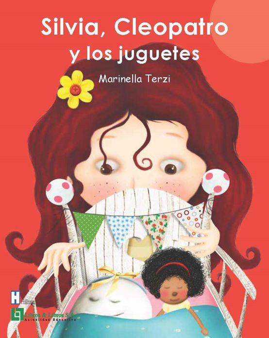 Marinella Terzi Huguet SILVIA CLEOPATRO Y LOS JUGUETES